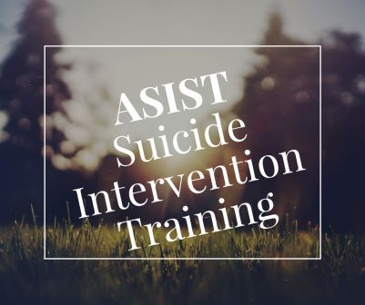 ASIST SUICIDE INTERVENTION TRAINING COURSE